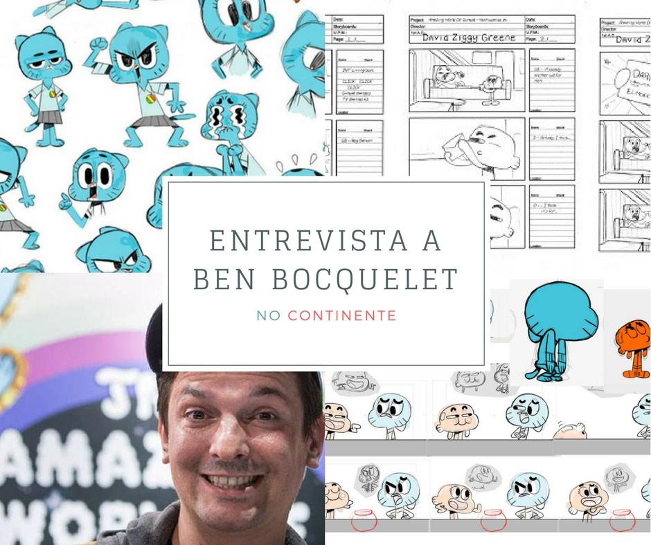 Entrevista a Ben Bocquelet criador do O Incrível Mundo de Gumball